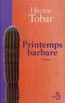 Couverture du livre « Printemps barbare » de Hector Tobar aux éditions Belfond