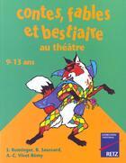 Couverture du livre « Contes, fables et bestiaires au théâtre » de Suzanne Rominger et Brigitte Saussard et Anne-Catherine Vivet-Remy aux éditions Retz
