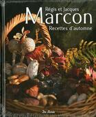 Couverture du livre « Recettes d'automne » de Jacques Marcon et Laurence Barruel et Regis Marcon aux éditions De Boree