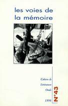 Couverture du livre « Cahiers De Litterature Orale T.43 ; Les Voies De La Mémoires » de Collectif aux éditions Maison Des Sciences De L'homme