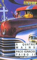 Couverture du livre « A quatre mains » de Taibo Ii Paco Ignaci aux éditions Rivages