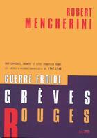 Couverture du livre « Guerre froide, grèves rouges » de Robert Mencherini aux éditions Syllepse