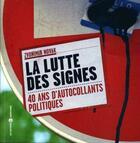 Couverture du livre « La lutte des signes ; 40 ans d'autocollants politiques » de Zvonimir Novak aux éditions Editions Libertaires