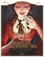 Couverture du livre « Liaisons dangereuses ; préliminaires T.2 ; de l'amour et de ses remèdes » de Stephane Betbeder et Djief aux éditions Glenat