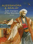 Couverture du livre « Les voyages d'Ibn Battûta » de Lotfi Akalay et Alessandra aux éditions Dupuis