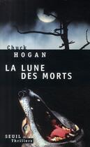 Couverture du livre « La lune des morts » de Chuck Hogan aux éditions Seuil