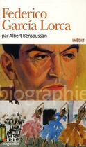 Couverture du livre « Federico Garcia Lorca » de Albert Bensoussan aux éditions Folio