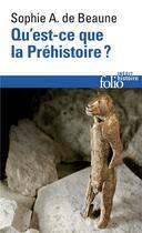 Couverture du livre « Qu'est-ce que la préhistoire ? » de Sophie A. De Beaune aux éditions Gallimard