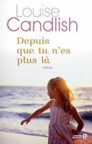 Couverture du livre « Depuis que tu n'es plus là » de Louise Candlish aux éditions Presses De La Cite