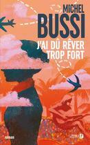 Couverture du livre « J'ai dû rêver trop fort » de Michel Bussi aux éditions Presses De La Cite