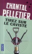 Couverture du livre « Tirez sur le caviste » de Chantal Pelletier aux éditions Pocket