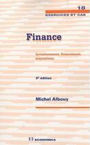 Couverture du livre « Finance ; investissement, financement, acquisitions (3e édition) » de Michel Albouy aux éditions Economica