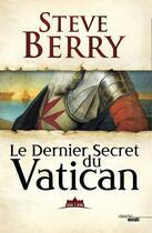 Couverture du livre « Le dernier secret du Vatican » de Steve Berry aux éditions Cherche Midi