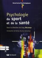 Couverture du livre « Psychologie du sport et de la santé » de Greg Decamps aux éditions De Boeck Superieur