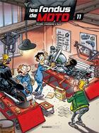 Couverture du livre « Les fondus de moto T.11 » de Christophe Cazenove et Herve Richez et Bloz aux éditions Bamboo