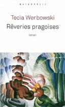 Couverture du livre « Rêveries pragoises » de Tecia Werbowski aux éditions Metropolis