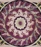 Couverture du livre « Le tapis européen des années vingt à nos jours » de Francoise Siriex aux éditions Monelle Hayot