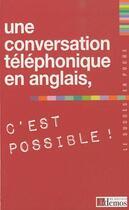 Couverture du livre « Une conversation téléphonique en anglais, c'est possible » de Collectif aux éditions Demos