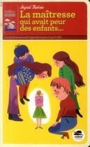 Couverture du livre « La maîtresse qui avait peur des enfants » de Ingrid Thobois aux éditions Oskar
