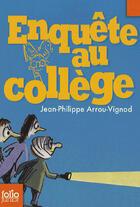 Couverture du livre « Enquête au collège » de Jean-Philippe Arrou-Vignod aux éditions Gallimard-jeunesse