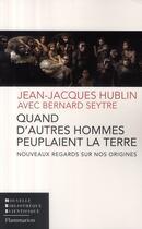 Couverture du livre « Quand d'autres hommes peuplaient la terre » de Jean-Jacques Hublin aux éditions Flammarion