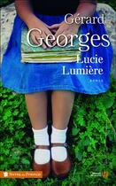 Couverture du livre « Lucie Lumière » de Gerard Georges aux éditions Presses De La Cite
