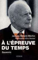 Couverture du livre « à l'épreuve du temps ; souvenirs » de Jacques Benoist-Mechin aux éditions Perrin
