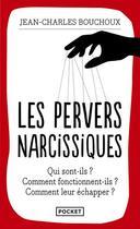 Couverture du livre « Les pervers narcissiques » de Jean-Charles Bouchoux aux éditions Pocket