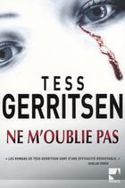 Couverture du livre « Ne m'oublie pas » de Tess Gerritsen aux éditions Harlequin