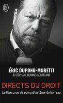 Couverture du livre « Directs du droit ; le livre coup de poing d'un ténor du barreau » de Stephane Durand-Souffland et Eric Dupond-Moretti aux éditions J'ai Lu