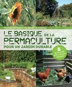 Couverture du livre « Le basique de la permaculture ; pour un jardin durable » de Kurt Forster et Christoph Bachmann et Eva Buhrer aux éditions Delachaux & Niestle
