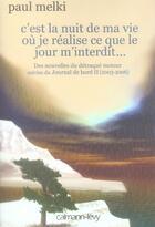 Couverture du livre « C'est la nuit de ma vie où je réalise ce que le jour m'interdit » de Paul Melki aux éditions Calmann-levy