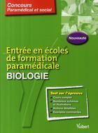 Couverture du livre « Entrée en écoles de formation paramédicale ; biologie » de Rafael De Guevara aux éditions Vuibert
