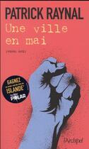 Couverture du livre « Une ville en mai » de Patrick Raynal aux éditions Archipel