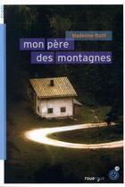 Couverture du livre « Mon père des montagnes » de Madeline Roth aux éditions Rouergue