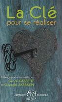 Couverture du livre « La clé pour se réaliser » de Georges Barbarin et Grace Gassette aux éditions Bussiere