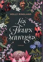 Couverture du livre « Les fleurs sauvages » de Holly Ringland aux éditions Mazarine