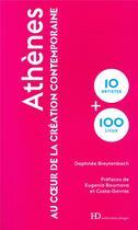 Couverture du livre « Athènes ; au coeur de la création contemporaine » de Daphnee Breytenbach aux éditions Ateliers Henry Dougier