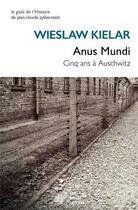 Couverture du livre « Anus mundi ; cinq ans à Auschwitz » de Wieslaw Kielar aux éditions Belles Lettres