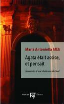 Couverture du livre « Agata était assise et pensait ; souvenirs d'une Italienne du sud » de Maria Antonietta Mea aux éditions L'harmattan