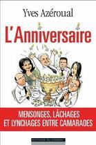 Couverture du livre « L'anniversaire ; mensonges, lâchages et lynchages entre camarades » de Yves Azeroual aux éditions Editions Du Moment