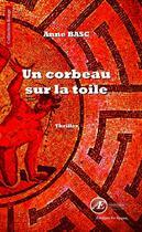 Couverture du livre « Un corbeau sur la toile » de Anne Basc aux éditions Ex Aequo