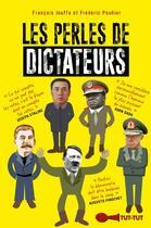 Couverture du livre « Les perles de dictateurs » de Francois Jouffa et Frederic Pouhier aux éditions Tut Tut