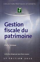 Couverture du livre « Gestion fiscale du patrimoine » de Pierre Fernoux aux éditions Revue Fiduciaire