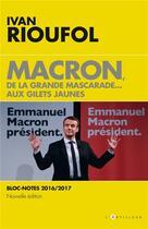 Couverture du livre « Macron, de la grande mascarade... aux gilets jaunes » de Ivan Rioufol aux éditions L'artilleur