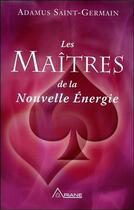 Couverture du livre « Les maîtres de la nouvelle énergie » de Adamus Saint-Germain aux éditions Ariane
