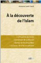 Couverture du livre « à la découverte de l'Islam t.1 » de Mohamed Jamil Cherifi aux éditions La Ruche