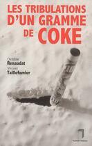 Couverture du livre « Tribulations d'un gramme de coke » de V Taillefumier et Renaudat aux éditions Florent Massot