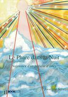 Couverture du livre « Le phare dans la nuit ; naissance d'un passeur d'âmes » de Jocelyne Soyez aux éditions Bookelis