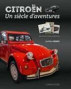 Couverture du livre « Citroën, un siècle d'aventures » de Aurelien Charle aux éditions Larousse